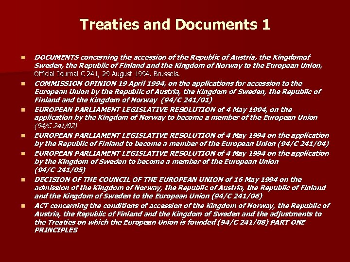 Treaties and Documents 1 n DOCUMENTS concerning the accession of the Republic of Austria,