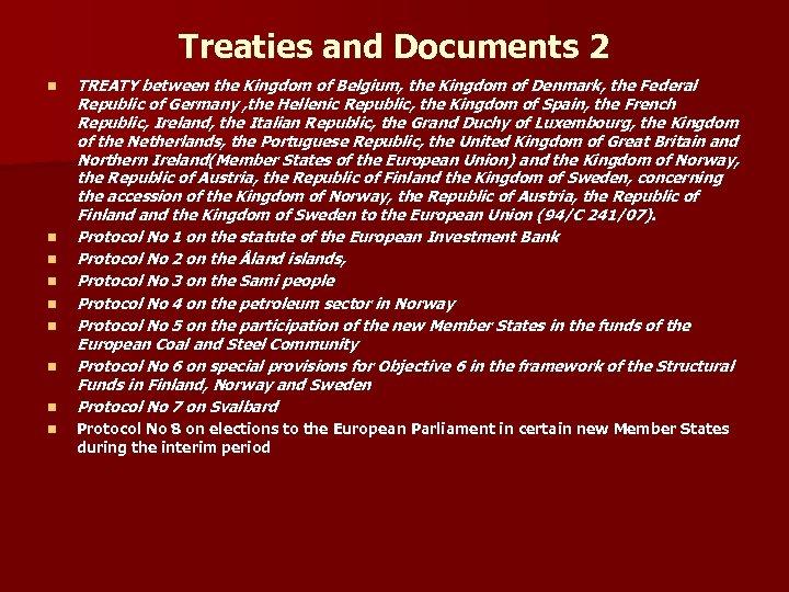 Treaties and Documents 2 n n n n n TREATY between the Kingdom of