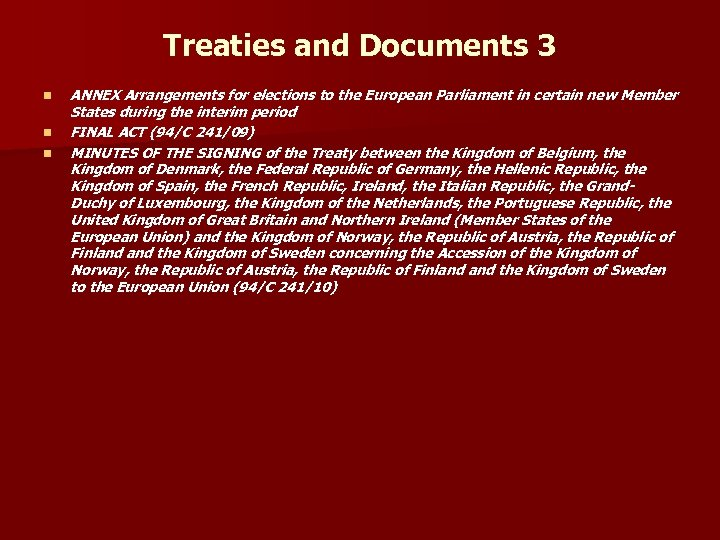 Treaties and Documents 3 n n n ANNEX Arrangements for elections to the European