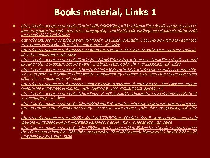 Books material, Links 1 n n n n n http: //books. google. com/books? id=bc.