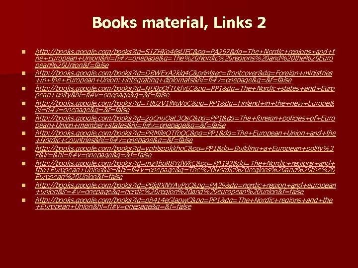 Books material, Links 2 n n n n n http: //books. google. com/books? id=S