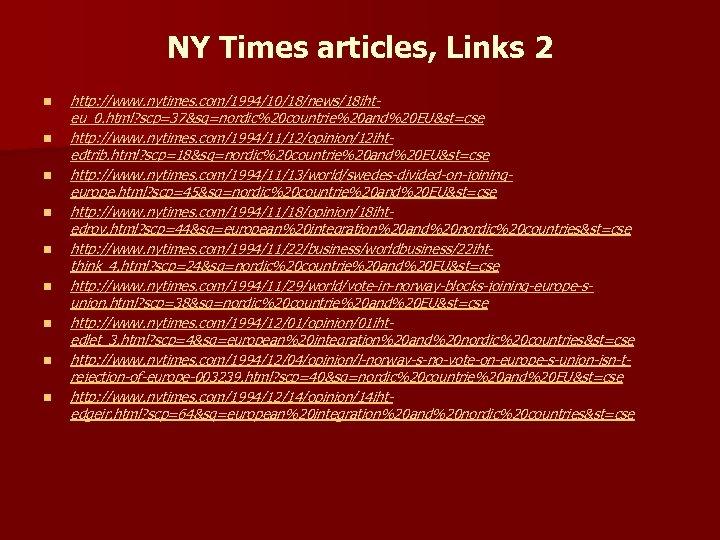 NY Times articles, Links 2 n n n n n http: //www. nytimes. com/1994/10/18/news/18