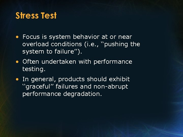 Stress Test • Focus is system behavior at or near overload conditions (i. e.