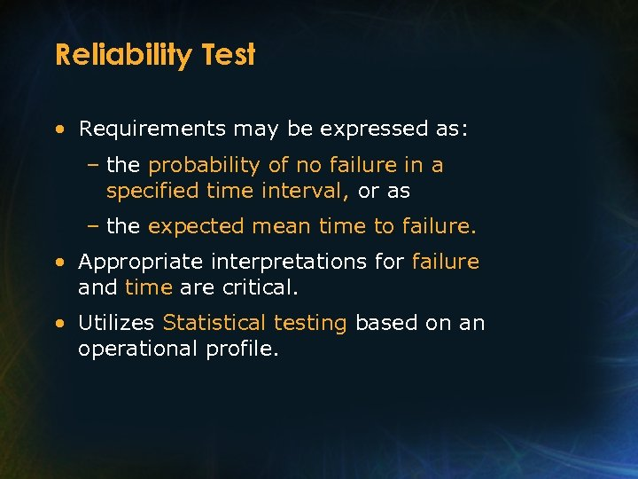 Reliability Test • Requirements may be expressed as: – the probability of no failure