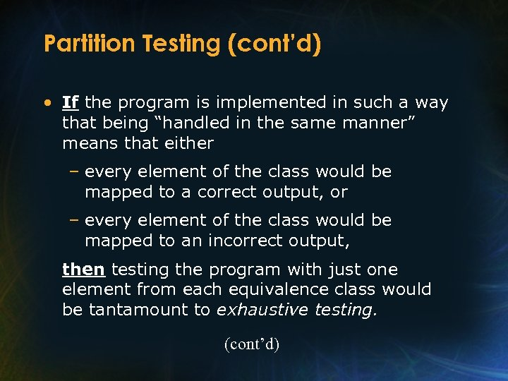 Partition Testing (cont'd) • If the program is implemented in such a way that