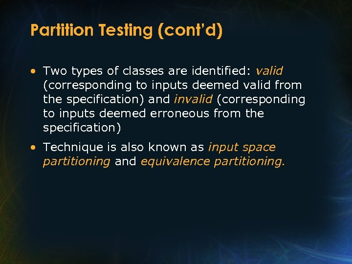 Partition Testing (cont'd) • Two types of classes are identified: valid (corresponding to inputs