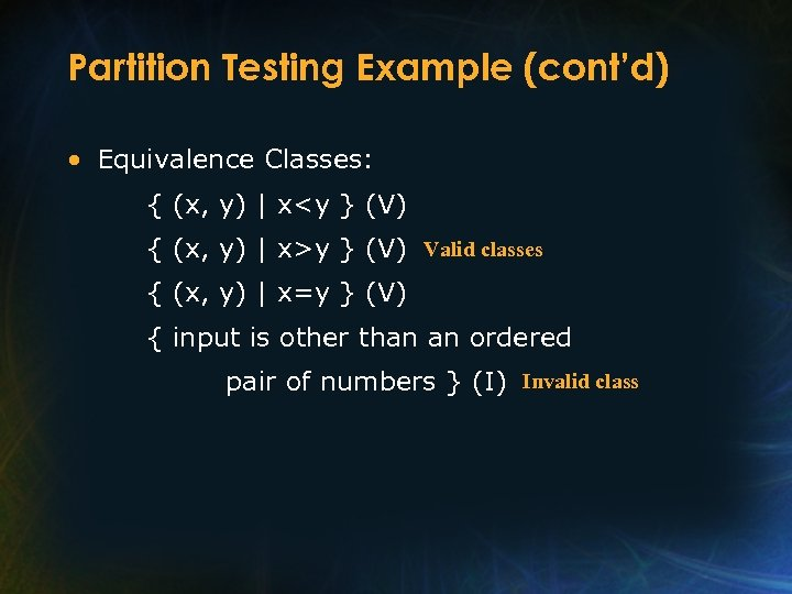 Partition Testing Example (cont'd) • Equivalence Classes: { (x, y) | x<y } (V)