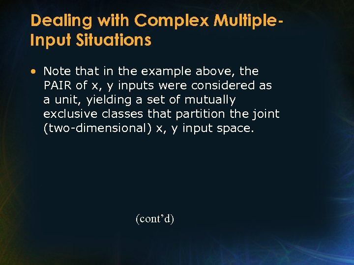Dealing with Complex Multiple. Input Situations • Note that in the example above, the