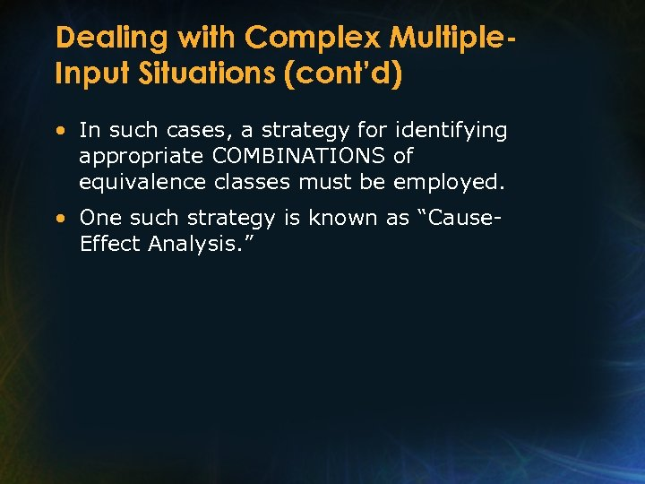 Dealing with Complex Multiple. Input Situations (cont'd) • In such cases, a strategy for