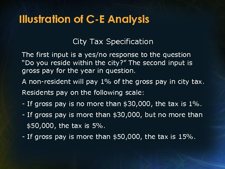 Illustration of C-E Analysis City Tax Specification The first input is a yes/no response