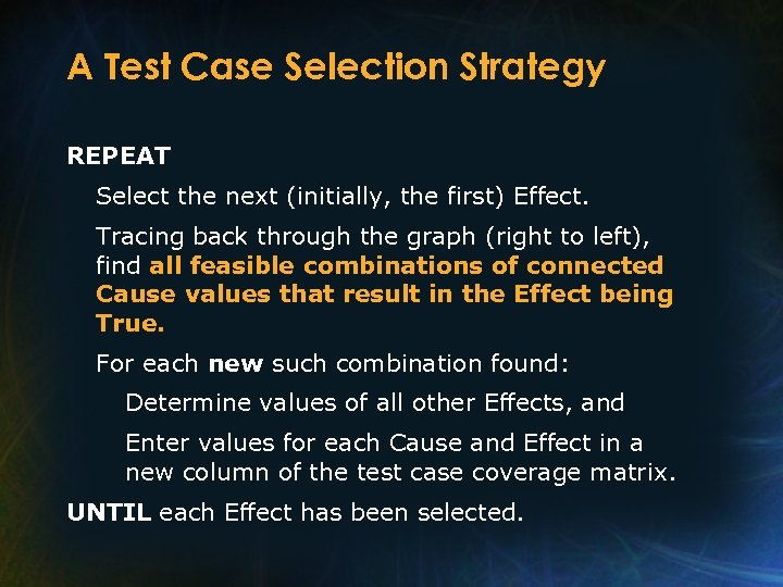 A Test Case Selection Strategy REPEAT Select the next (initially, the first) Effect. Tracing
