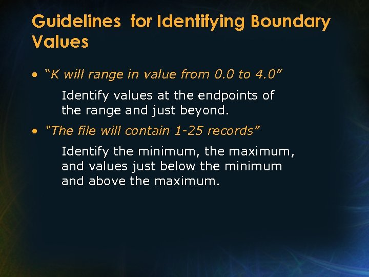 """Guidelines for Identifying Boundary Values • """"K will range in value from 0. 0"""