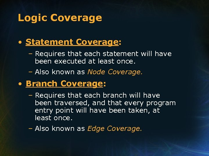 Logic Coverage • Statement Coverage: – Requires that each statement will have been executed