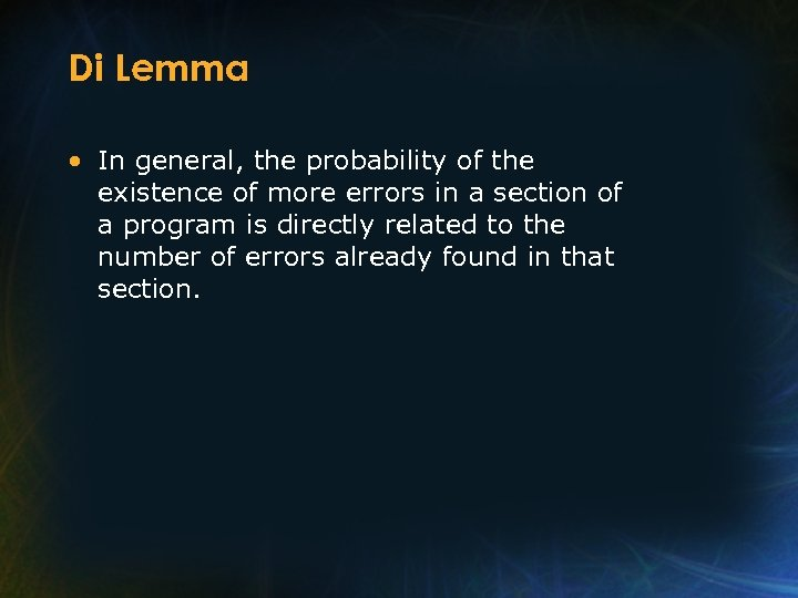 Di Lemma • In general, the probability of the existence of more errors in
