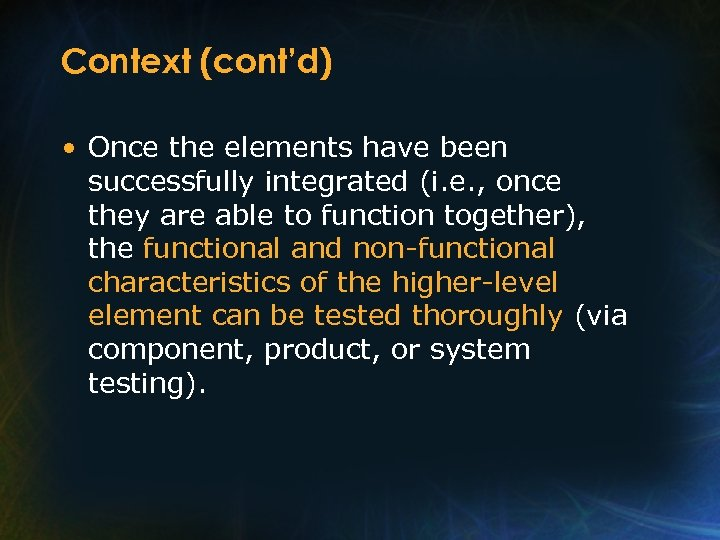 Context (cont'd) • Once the elements have been successfully integrated (i. e. , once