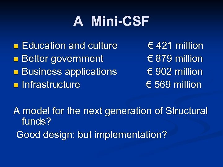 A Mini-CSF Education and culture n Better government n Business applications n Infrastructure n