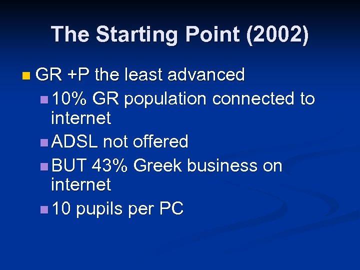 The Starting Point (2002) n GR +P the least advanced n 10% GR population