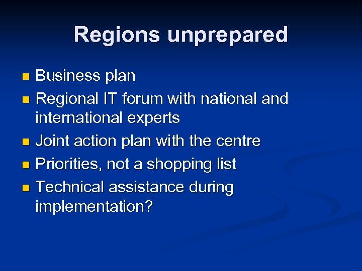 Regions unprepared Business plan n Regional IT forum with national and international experts n