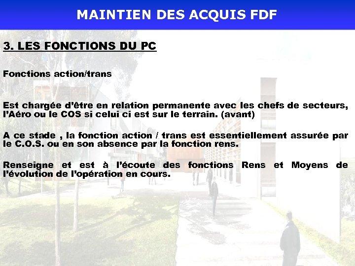 MAINTIEN DES ACQUIS FDF 3. LES FONCTIONS DU PC Fonctions action/trans Est chargée d'être