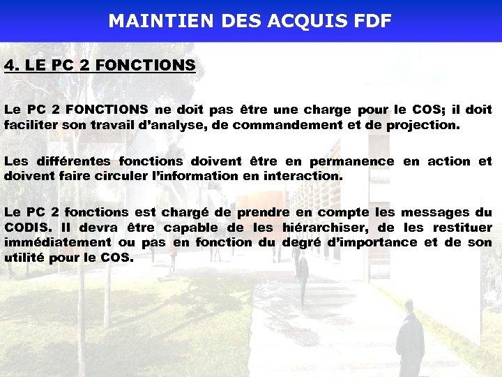 MAINTIEN DES ACQUIS FDF 4. LE PC 2 FONCTIONS Le PC 2 FONCTIONS ne