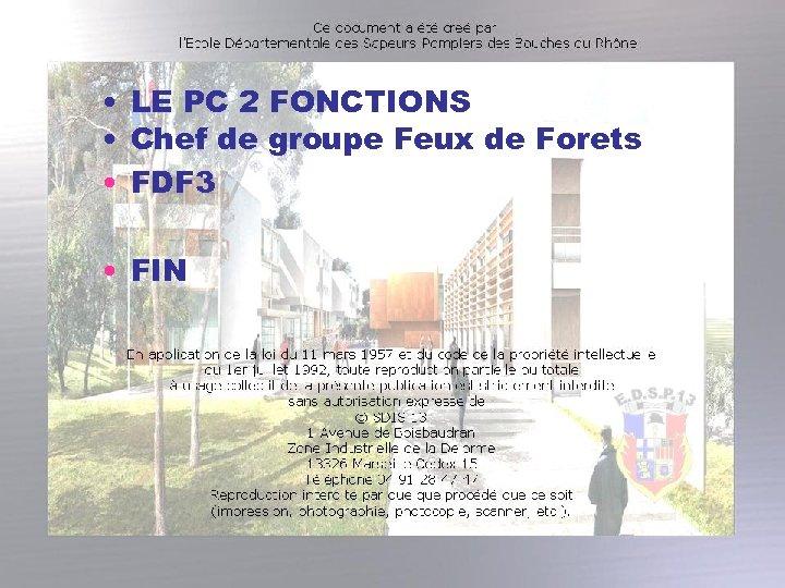 • LE PC 2 FONCTIONS • Chef de groupe Feux de Forets •