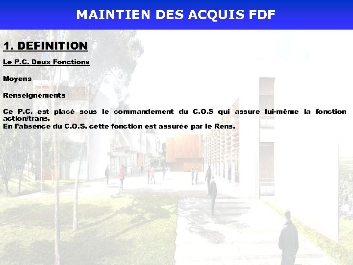 MAINTIEN DES ACQUIS FDF 1. DEFINITION Le P. C. Deux Fonctions Moyens Renseignements Ce