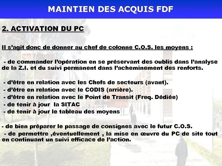 MAINTIEN DES ACQUIS FDF 2. ACTIVATION DU PC Il s'agit donc de donner au