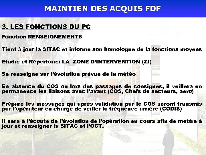 MAINTIEN DES ACQUIS FDF 3. LES FONCTIONS DU PC Fonction RENSEIGNEMENTS Tient à jour