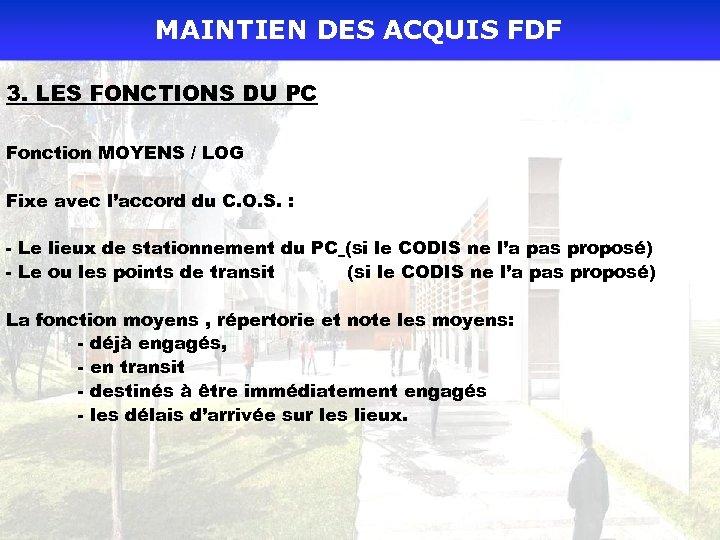MAINTIEN DES ACQUIS FDF 3. LES FONCTIONS DU PC Fonction MOYENS / LOG Fixe