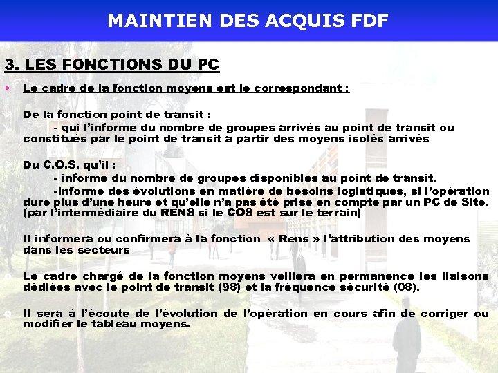 MAINTIEN DES ACQUIS FDF 3. LES FONCTIONS DU PC • Le cadre de la