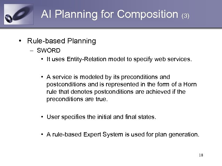 AI Planning for Composition (3) • Rule-based Planning – SWORD • It uses Entity-Relation