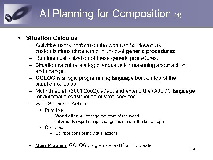 AI Planning for Composition (4) • Situation Calculus – Activities users perform on the