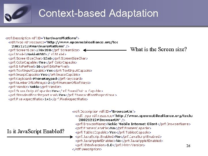Context-based Adaptation What is the Screen size? Is it Java. Script Enabled? 26