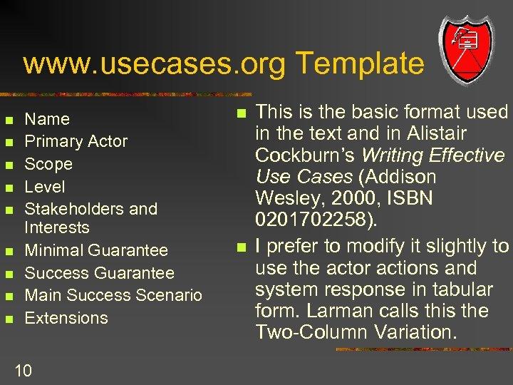 www. usecases. org Template n n n n n Name Primary Actor Scope Level