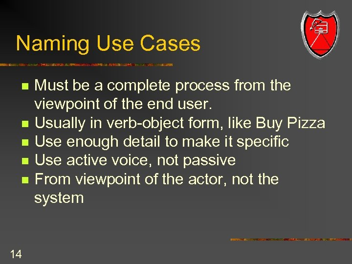 Naming Use Cases n n n 14 Must be a complete process from the
