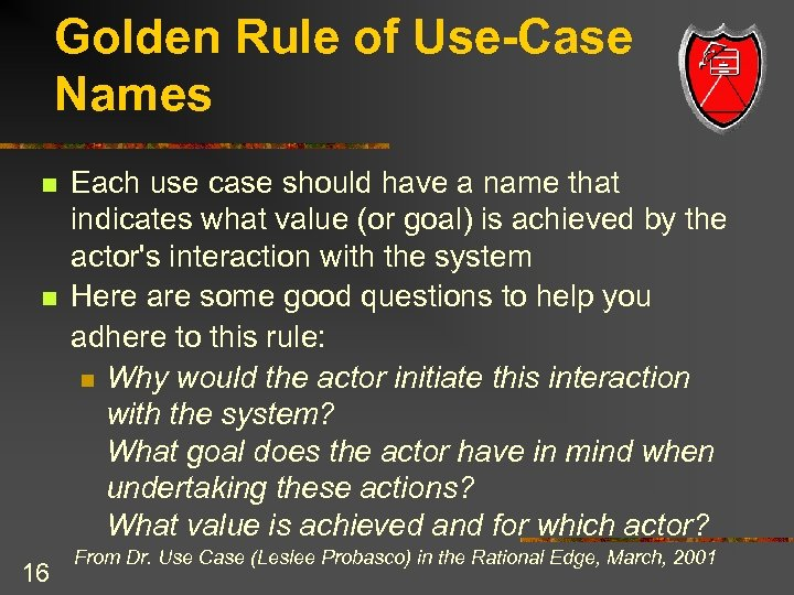 Golden Rule of Use-Case Names n n 16 Each use case should have a