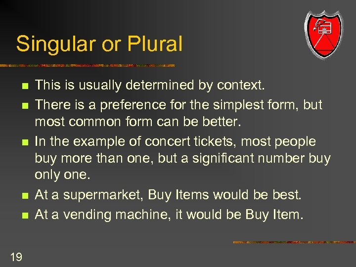 Singular or Plural n n n 19 This is usually determined by context. There