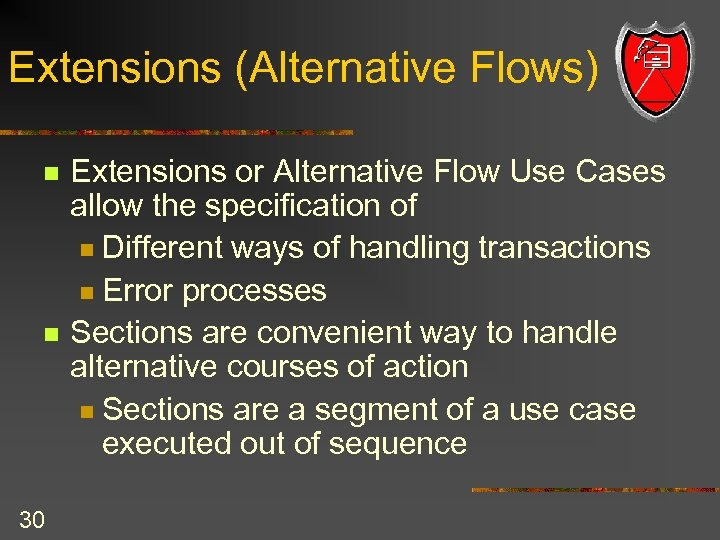 Extensions (Alternative Flows) n n 30 Extensions or Alternative Flow Use Cases allow the
