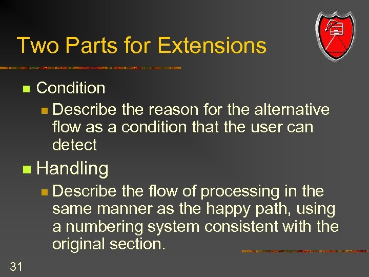 Two Parts for Extensions n Condition n Describe the reason for the alternative flow