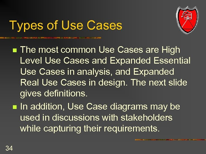 Types of Use Cases n n 34 The most common Use Cases are High