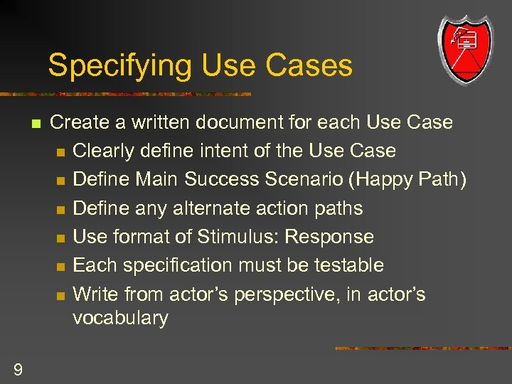 Specifying Use Cases n 9 Create a written document for each Use Case n