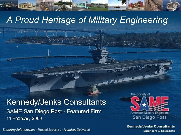A Proud Heritage of Military Engineering Kennedy/Jenks Consultants SAME San Diego Post - Featured