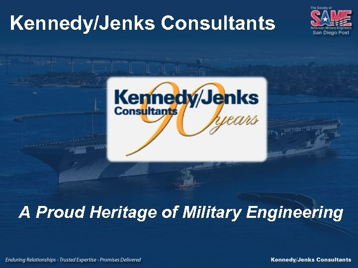 Kennedy/Jenks Consultants A Proud Heritage of Military Engineering