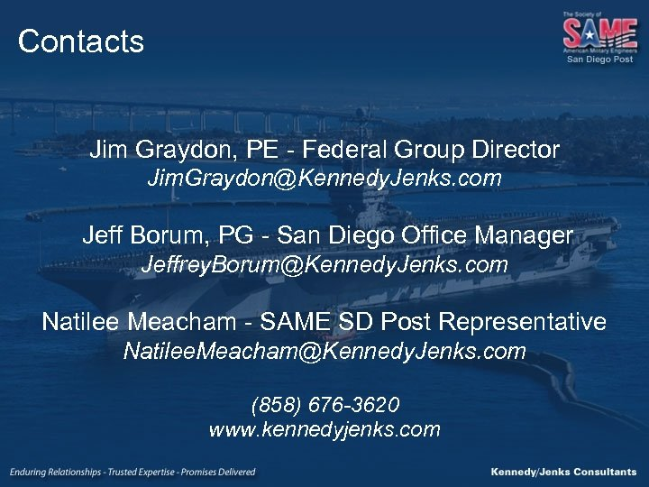 Contacts Jim Graydon, PE - Federal Group Director Jim. Graydon@Kennedy. Jenks. com Jeff Borum,