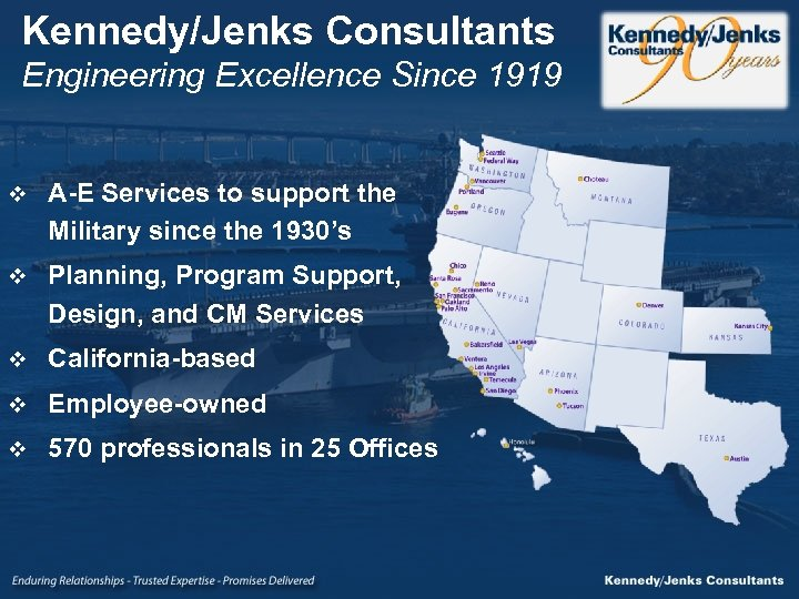 Kennedy/Jenks Consultants Engineering Excellence Since 1919 v A-E Services to support the Military since