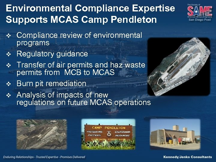 Environmental Compliance Expertise Supports MCAS Camp Pendleton v v v Compliance review of environmental