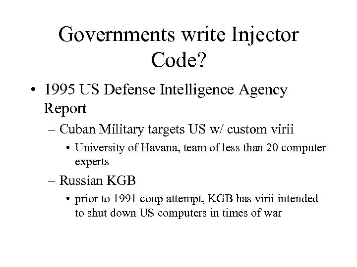 Governments write Injector Code? • 1995 US Defense Intelligence Agency Report – Cuban Military