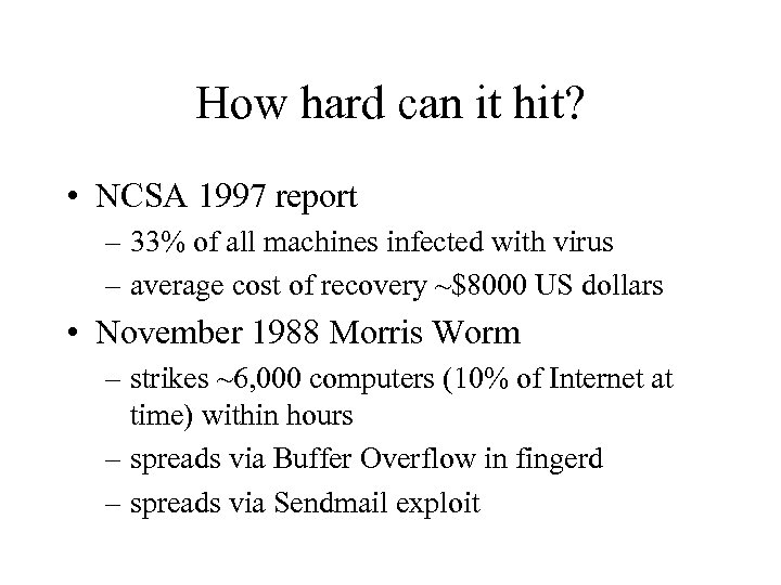 How hard can it hit? • NCSA 1997 report – 33% of all machines