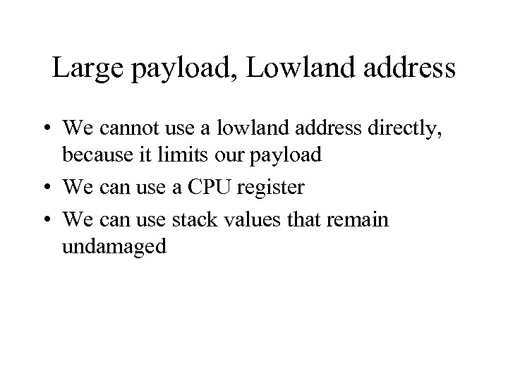 Large payload, Lowland address • We cannot use a lowland address directly, because it