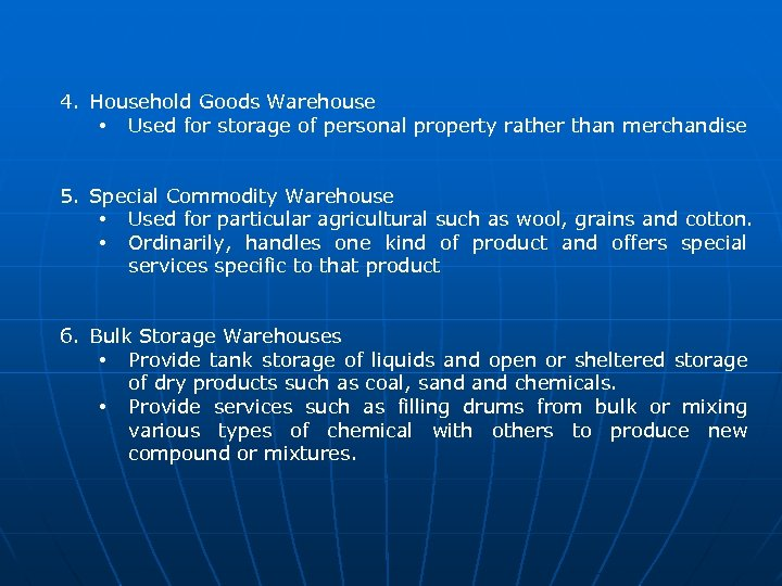 4. Household Goods Warehouse • Used for storage of personal property rather than merchandise